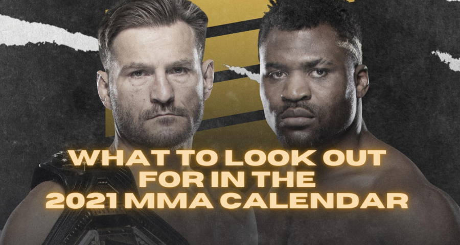 What to look out for in the 2021 MMA Calendar