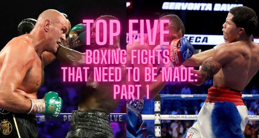 Top Five Boxing Fights That Need To Be Made: Part 1