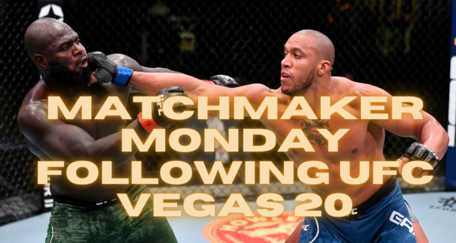 Matchmaker Monday following UFC Vegas 20