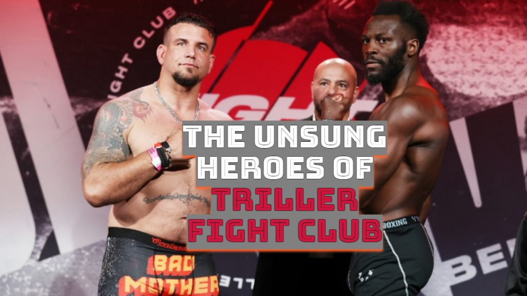 The Unsung Heroes of Triller Fight Club