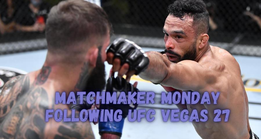 Matchmaker Monday following UFC Vegas 27
