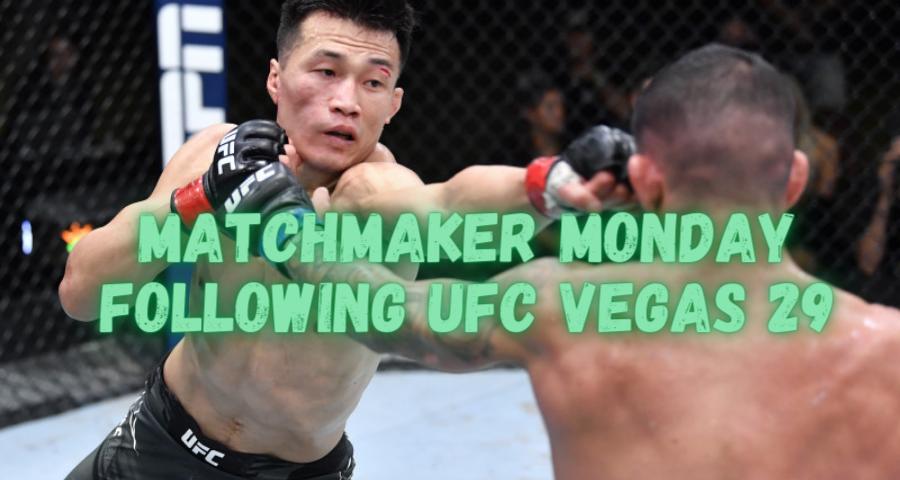 Matchmaker Monday following UFC Vegas 29