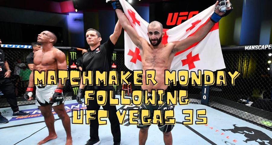 Matchmaker Monday following UFC Vegas 35