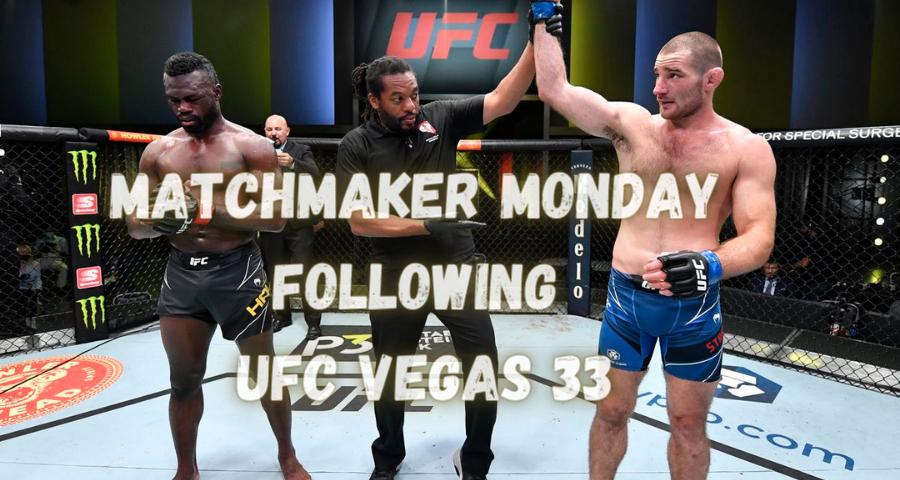 Matchmaker Monday following UFC Vegas 33