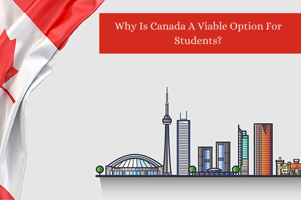Study In Canada Analysis: Why Is Canada A Viable Option For Students?